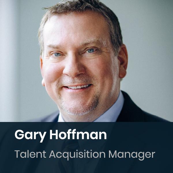 Gary Hoffman - Talent Aquisition Manager