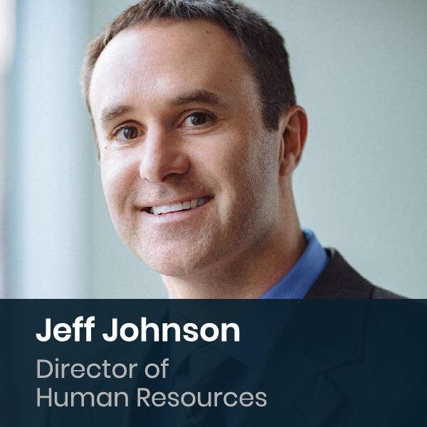 Jeff Johnson - Director Of Human Resources